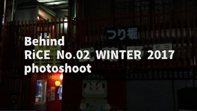 Behind RiCE No.02 WINTER 2017 photoshoot